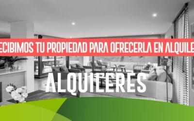 RECIBIMOS TU PROPIEDAD PARA OFRECERLA EN ALQUILER
